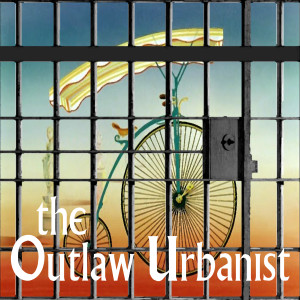 The Outlaw Urbanist