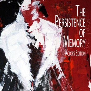 The Persistence of Memory | Actors Edition